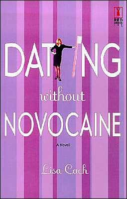 Dating without Novocaine by Lisa Cach