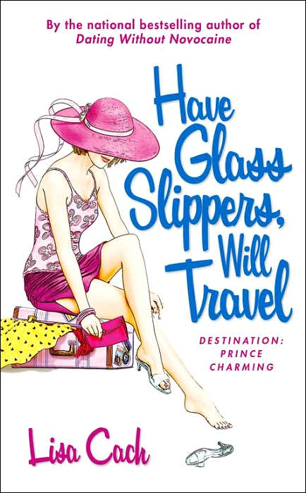 Have Glass Slippers, Will Travel by Lisa Cach