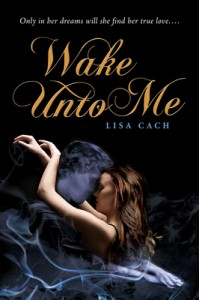 Wake Unto Me, by Lisa Cach
